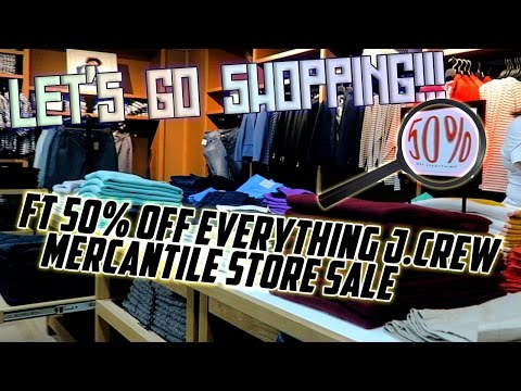 LET'S GO SHOPPING!!! FT 50% OFF EVERYTHING J.CREW MERCANTILE STORE SALE