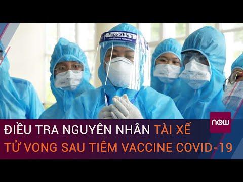 Bắc Giang: Điều tra nguyên nhân tài xế tử vong sau tiêm vaccine Covid-19