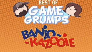 Best of Game Grumps - Banjo Kazooie