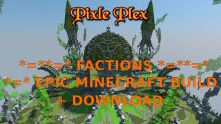 MINECRAFT {} EPIC FACTIONS SPAWN   *=**=*   [ PART 1 ] + DOWNLOAD