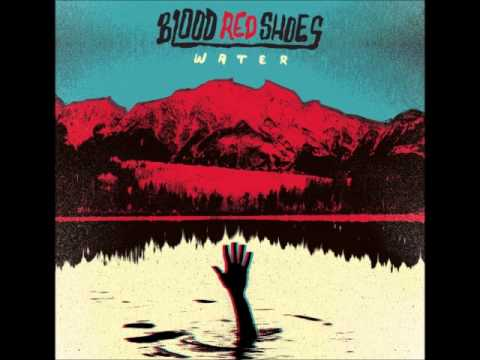 Blood Red Shoes - Red River