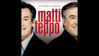 Matti ja Teppo - Meidän Paikka