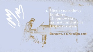 I International Chopin Competition on period instruments - Stage I (5.09, Morning session) - Na żywo