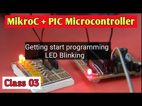 Microcontroller Training Tutorial Class 03 Getting start programming with MikroC pro thumbnail