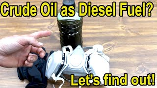 Crude Oil as Fuel in a Diesel Engine?  Let