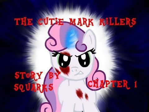 """MLP grimdark fanfic reading """"The Cutie Mark Killers chapter 1"""" with bloopers"""