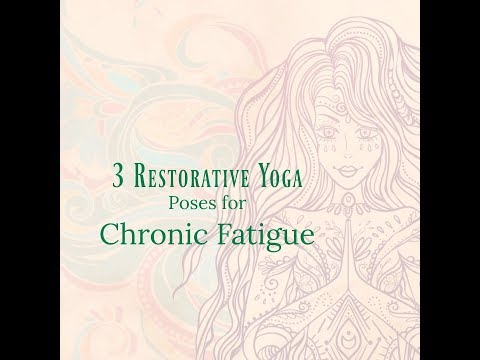 3 Restorative Poses For Chronic fatigue