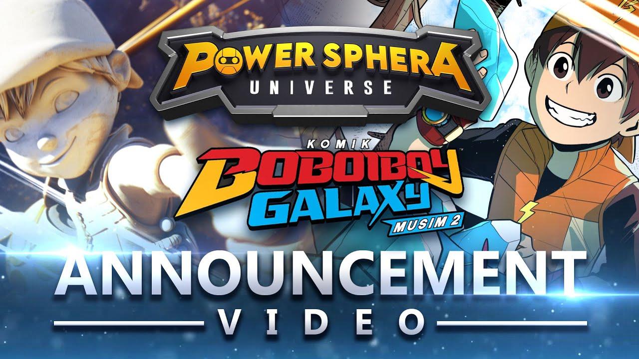 Power Sphera Universe (PSU) & BoBoiBoy Galaxy Season 2 Comic - ANNOUNCEMENT VIDEO! #ANewEra