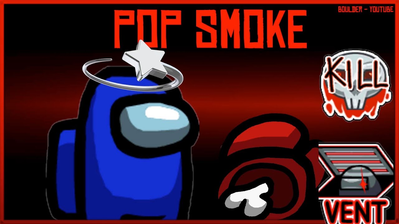 Download Among Us but I use Pop Smoke lyrics #amongus #popsmoke