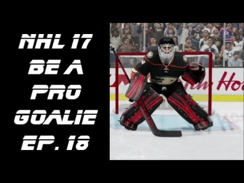 NHL 17 Be A Pro Goalie Let's Play Ep. 18