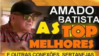 AMADO BATISTA AS MELHORES MÚSICAS E CONEXÕES SERTANEJA 2
