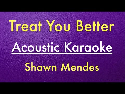 Shawn Mendes - Treat You Better | Karaoke Lyrics (Acoustic Guitar) Instrumental