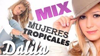 Mujeres Tropicales - Enganchados - Gilda, Dalila, Gladys, Angela, K...