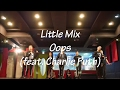Little Mix-Oops (feat. Charlie Puth) Choreography by WonHye Kim