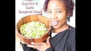 5 Minute Meal Raw Vegan: Zucchini & Garlic Spaghetti Salad