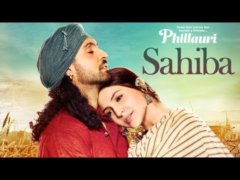 Phillauri : Sahiba Video Song | Anushka...