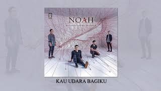 NOAH - Kau Udara Bagiku (Official Audio)