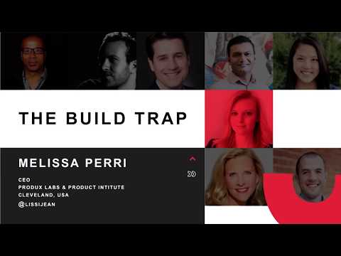 The Build Trap: Melissa Perri @ INDUSTRY '17