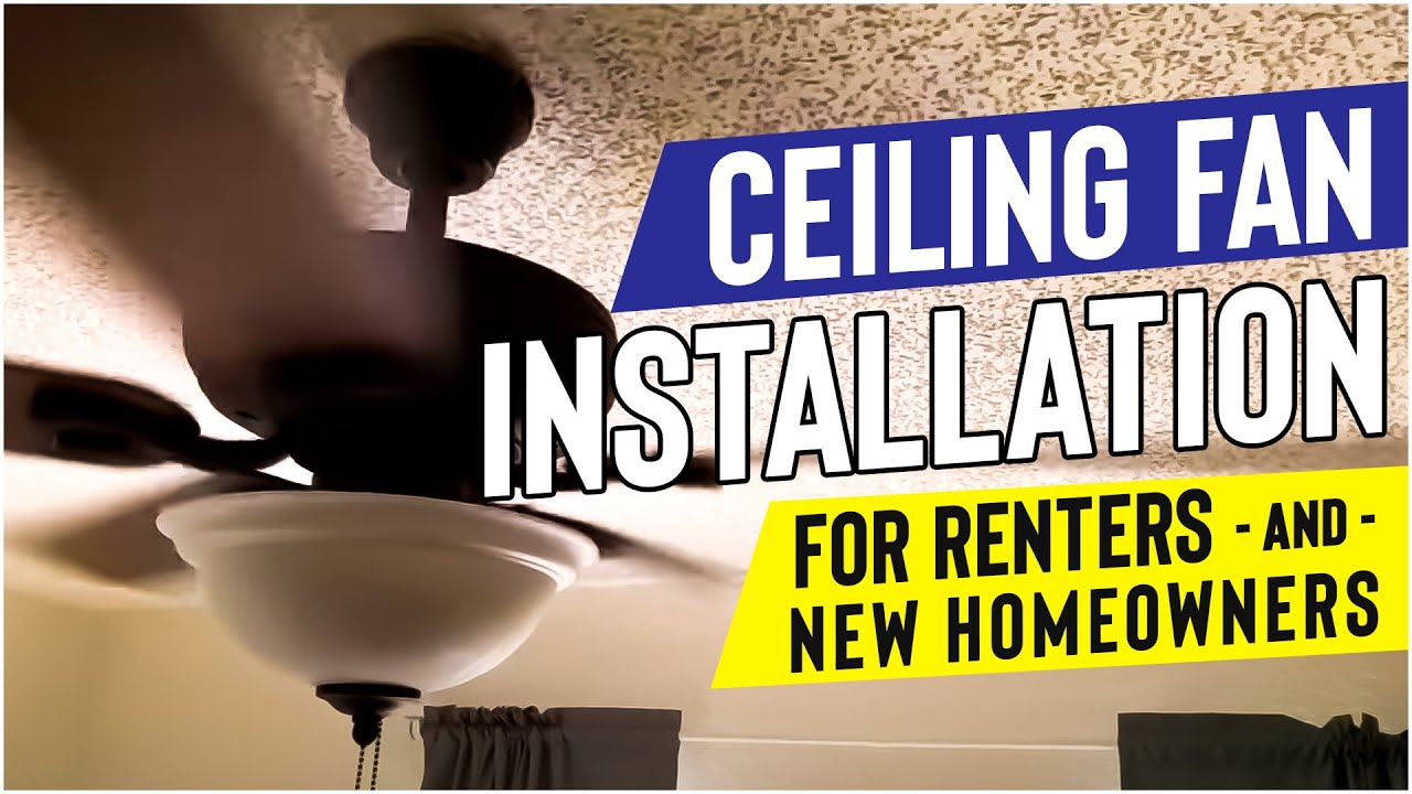Ceiling Fan Installation For Renters And First Time Homeowners Youtube Wiring White Black Hot Neutral