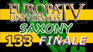 Europa Universalis 4 IV Saxony  Ironman Hard 133 Finale
