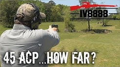 How Far Will a 45 ACP Kill?