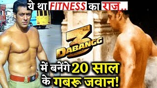 Why Salman Khan Was Doing Heavy Workout? Will Be Donning 20 Years Old Youngster Role In DABANGG 3!