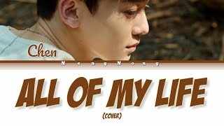 CHEN - All Of My Life (Cover) [ENG/ROM/HAN/가사]