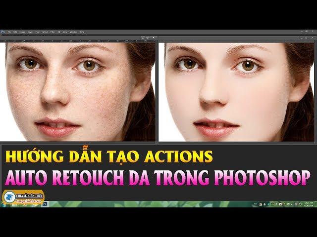 Hướng Dẫn Tạo Actions Auto Retouch Da Trong Photoshop 🔴 Photoshop Tutorial   Lương Minh Triết