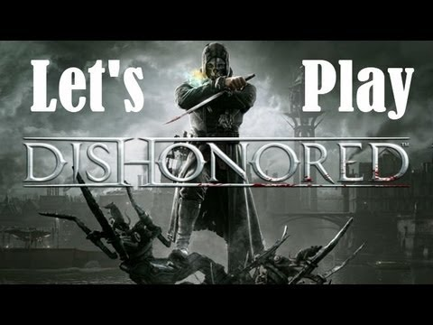 Let's Play Dishonored (S5 P3) Scary Walkers |