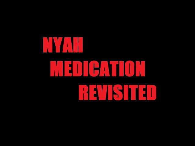 Nyah Medication Revisited by Shane M. O'Sullivan