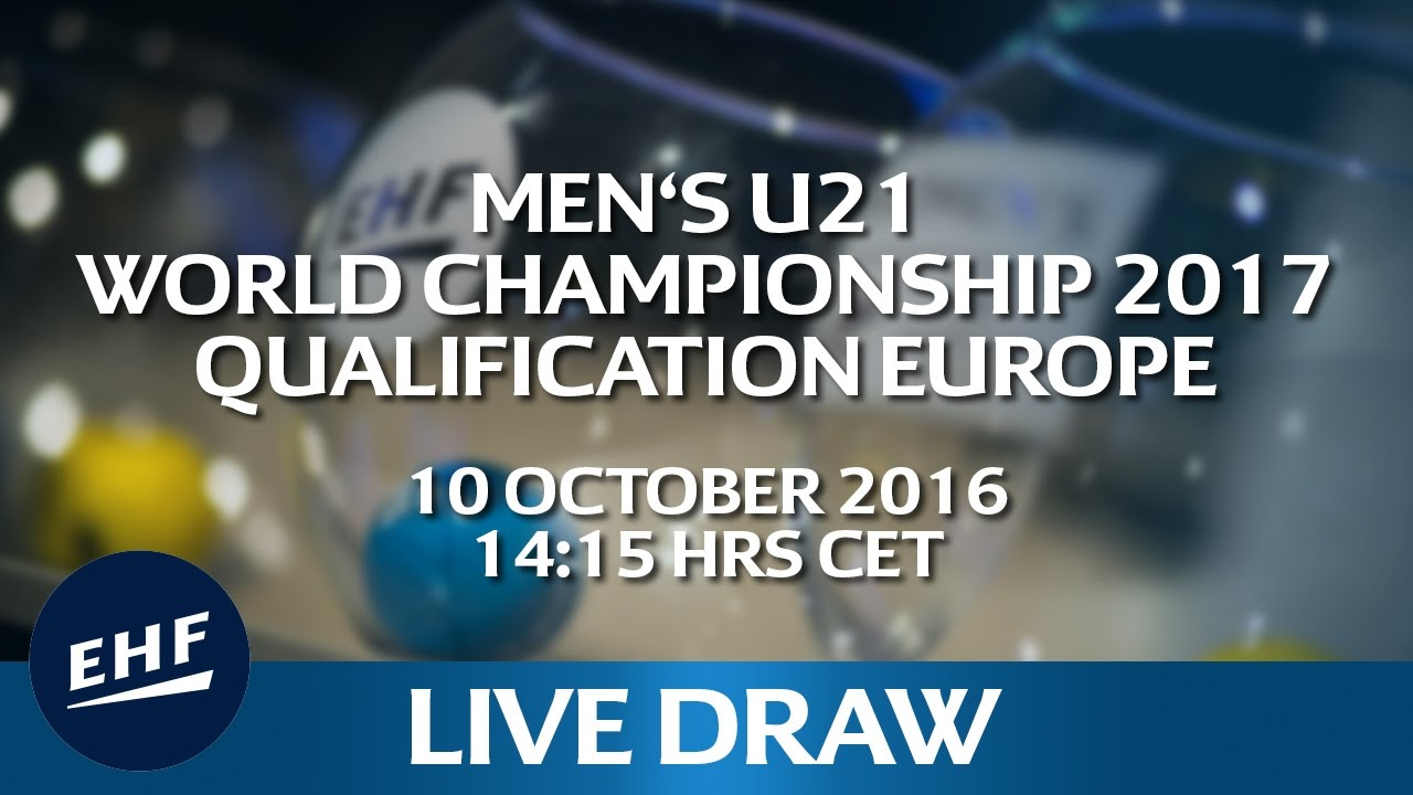 Draw for the Men's U21 World Championship 2017 Qualification Europe