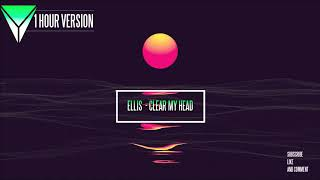 Ellis - Clear My Head (AFISHAL Drum Remix) [1 HOUR VERSION]