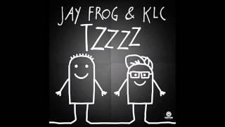 Jay Frog & KLC - Tzzzz (Jerome Remix)