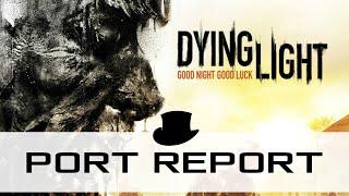 Dying Light Port Report