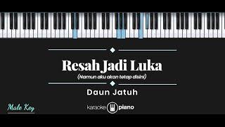 Resah Jadi Luka - Daun Jatuh (KARAOKE PIANO - MALE KEY)