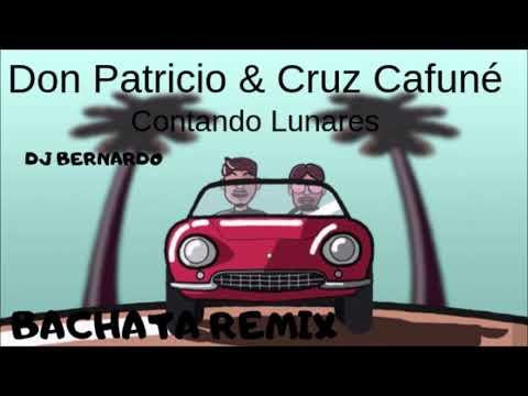 Don Patricio, Cruz Cafuné   Contando Lunares Bachata Remix Dj Bernardo