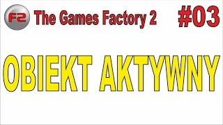 The Games Factory 2 - Obiekt aktywny - #03