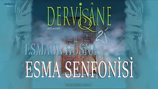 Esma Senfonisi - 99 Names of Allah - Dervişane