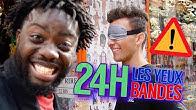 24H LES YEUX BANDÉS (Challenge) [feat. Scoot 2 Street]