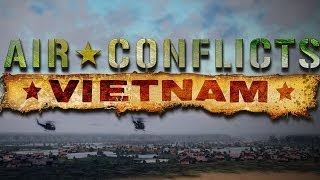 Air Conflicts Vietnam Gameplay [ PC HD ]