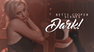 Dark Betty Cooper Scenes [Logoless+1080p] (Riverdale)