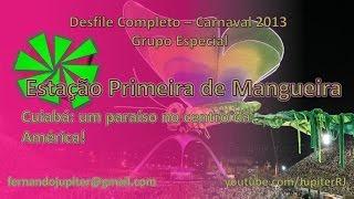 Desfile Completo Carnaval 2013 (COM NARRAÇÃO) - Estação Primeira de Mangueira