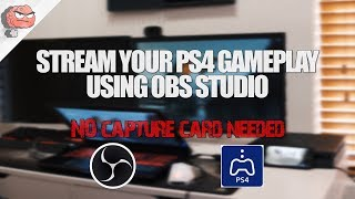 How to stream PS4 gameplay without a Capture Card