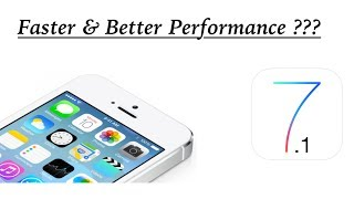The iPhone 4 Running iOS 7.1 Better Performance ?