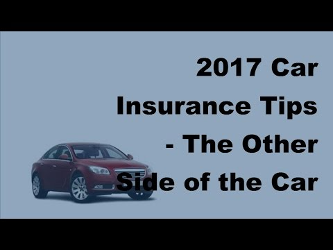 2017 Car Insurance Tips  | The Other Side of the Car Insurance Coin