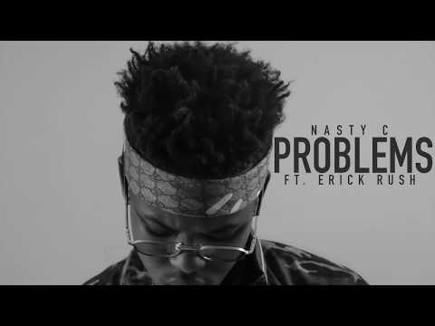Nasty_C - Problems (ft. Erick Rush) [Official Audio]