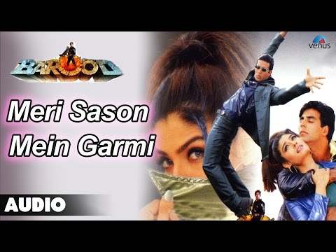 Barood : Meri Sason Mein Garmi Full Audio Song | Akshay Kumar, Raveena Tandan |