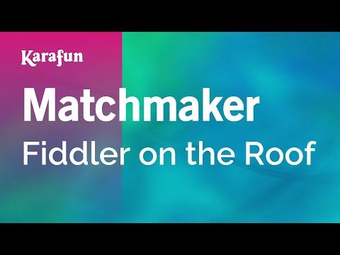 Karaoke Matchmaker - Fiddler On The Roof *