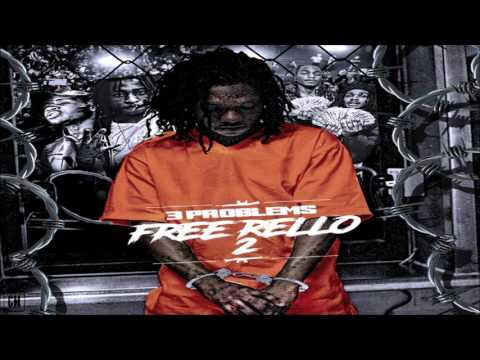 3 Problems - Free Rello 2 [FULL MIXTAPE + DOWNLOAD LINK] [2017]