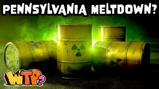 The Time Pennsylvania Almost Went Nuclear | WHAT THE PAST?